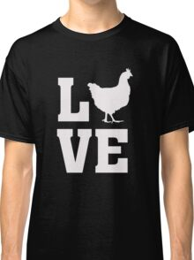 I Love Chickens - Chicks Animal Lover  Classic T-Shirt