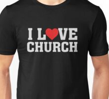 I Love Church - Worship Lover Christian  Unisex T-Shirt