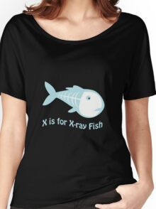 X is for X-ray Fish Women's Relaxed Fit T-Shirt