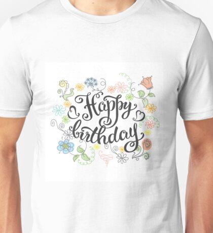 Happy birthday  hand drawn lettering on white background, Unisex T-Shirt