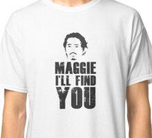 Glenn - Maggie, i'll find you Classic T-Shirt