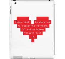 Home is where the heart is. iPad Case/Skin