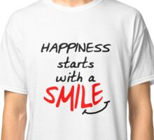 Happiness starts with a smile Classic T-Shirt