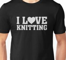 I Love Knitting - Yarn Lover  Unisex T-Shirt