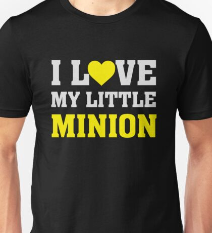 I Love My Little Minion - Proud Parent Father Mother  Unisex T-Shirt