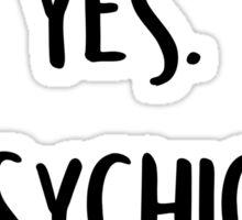 Genius? Yes. Psychic? No. Sticker