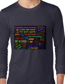 YORKSHIRE BORN AND BRED SAYINGS DIALECT Long Sleeve T-Shirt