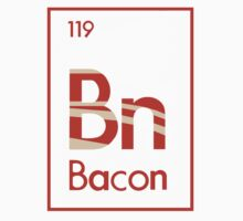 Bacon Element Funny Humor Cool by coolandfresh