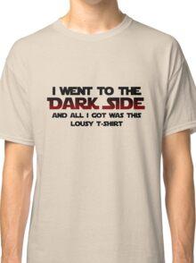 Dark Side Lousy T-Shirt Classic T-Shirt