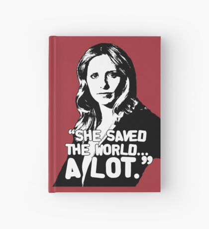 "BUFFY SUMMERS: ""She saved the world... A lot."" Hardcover Journal"