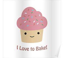 I love to bake! Cupcake Poster