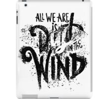 Dust in the WInd iPad Case/Skin