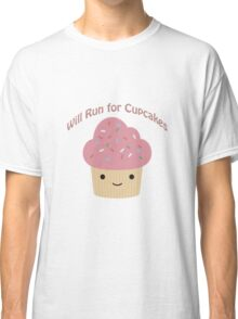 Will Run For Cupcakes Classic T-Shirt