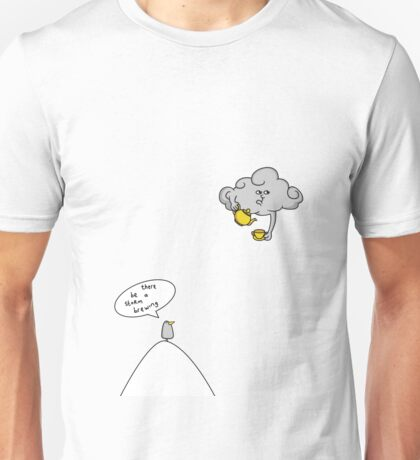 When there is a storm brwing Unisex T-Shirt