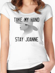 Take my hand, stay Joanne Women's Fitted Scoop T-Shirt