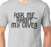 Ask Me About My Coven Unisex T-Shirt