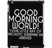 Little ray of sarcasm  iPad Case/Skin