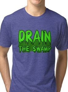 Drain the Swamp Tri-blend T-Shirt