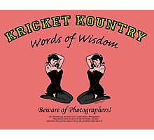 KRICKET KOUNTRY Words of Wisdom on PHOTOGRAPHERS! Photographic Print