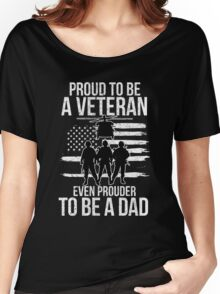Proud To Be A Veteran Even Prouder To Be A Dad Women's Relaxed Fit T-Shirt