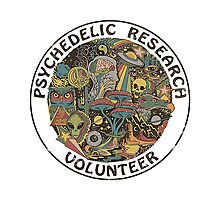 PSYCHEDELIC RESEARCH VOLUNTEER T SHIRT Photographic Print