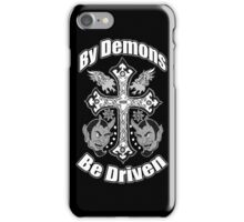 By Demons Be Driven iPhone Case/Skin