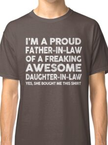 Proud Father In Law Of Awesome Daughter In Law T-Shirt Classic T-Shirt
