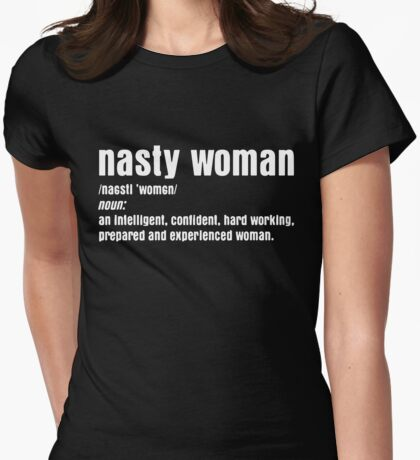 Nasty Woman Definition Funny T-Shirt Womens Fitted T-Shirt