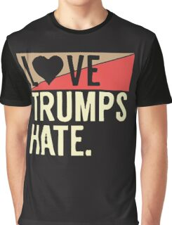 love trump hate Graphic T-Shirt