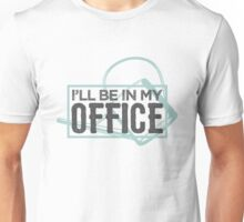 I'll be in my office - Garden Gardening Gardener  Unisex T-Shirt