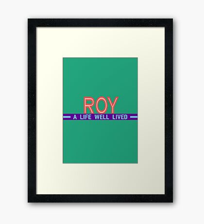 ROY: A Life Well Lived Framed Print