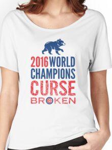Cubs 2016 World Champions - Curse Broken Women's Relaxed Fit T-Shirt