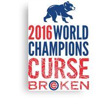 Cubs 2016 World Champions - Curse Broken Canvas Print