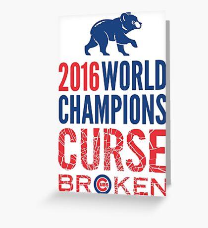 Cubs 2016 World Champions - Curse Broken Greeting Card