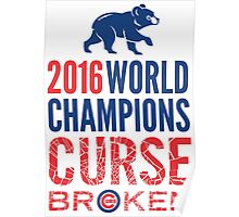 Cubs 2016 World Champions - Curse Broken Poster