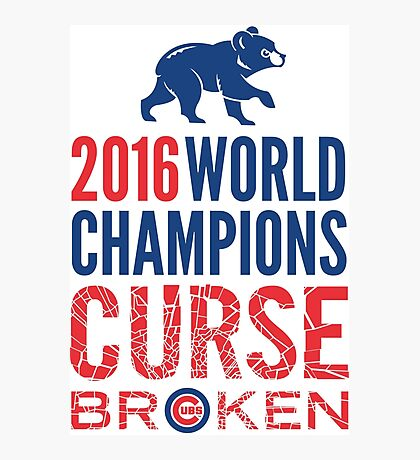 Cubs 2016 World Champions - Curse Broken Photographic Print