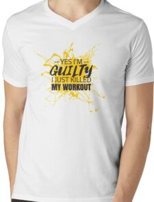 I'm Guilty - Just Killed My Workout - Gym Work Out  Mens V-Neck T-Shirt