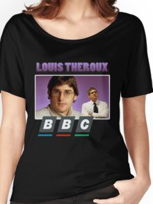 Louis Theroux Best Design Women's Relaxed Fit T-Shirt