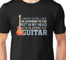 In my head I'm playing guitar - funny quote guitarist Unisex T-Shirt