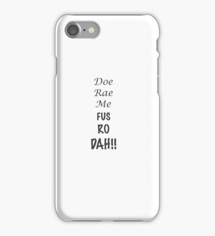 Doe Rae Me FUS RO DAH iPhone Case/Skin
