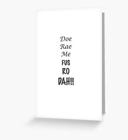 Doe Rae Me FUS RO DAH Greeting Card