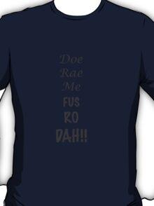 Doe Rae Me FUS RO DAH T-Shirt
