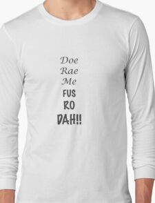 Doe Rae Me FUS RO DAH Long Sleeve T-Shirt