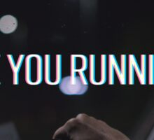 Are You Running? Sticker
