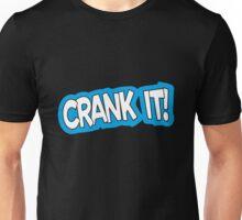 CRANK IT! Unisex T-Shirt