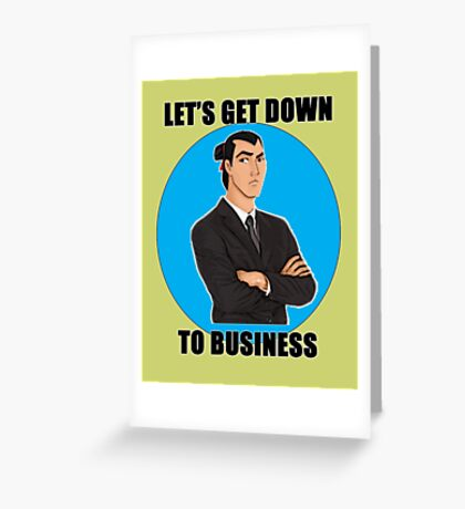 Let's Get Down To Business Greeting Card