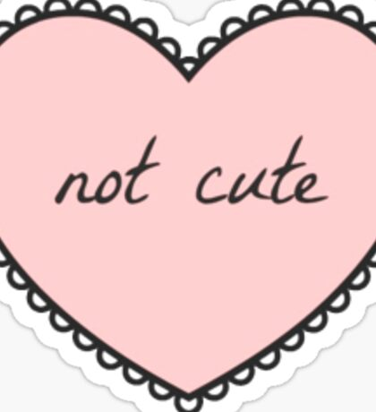 Not Cute Sticker