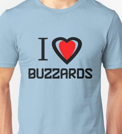 I love Buzzard Unisex T-Shirt