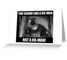 Ro-Man! Greeting Card
