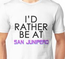 Id rather be at San Junipero Unisex T-Shirt